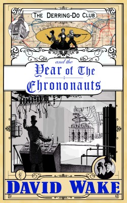 The Derring-Do Club and the Year of the Chrononauts