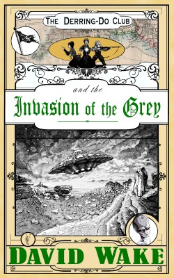 The Derring-Do Club and the Invasion of the Grey
